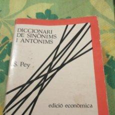 Diccionarios de segunda mano: DICCIONARI DE SINÓNIMS I ANTÓNIMS-S. PEY. Lote 222148063