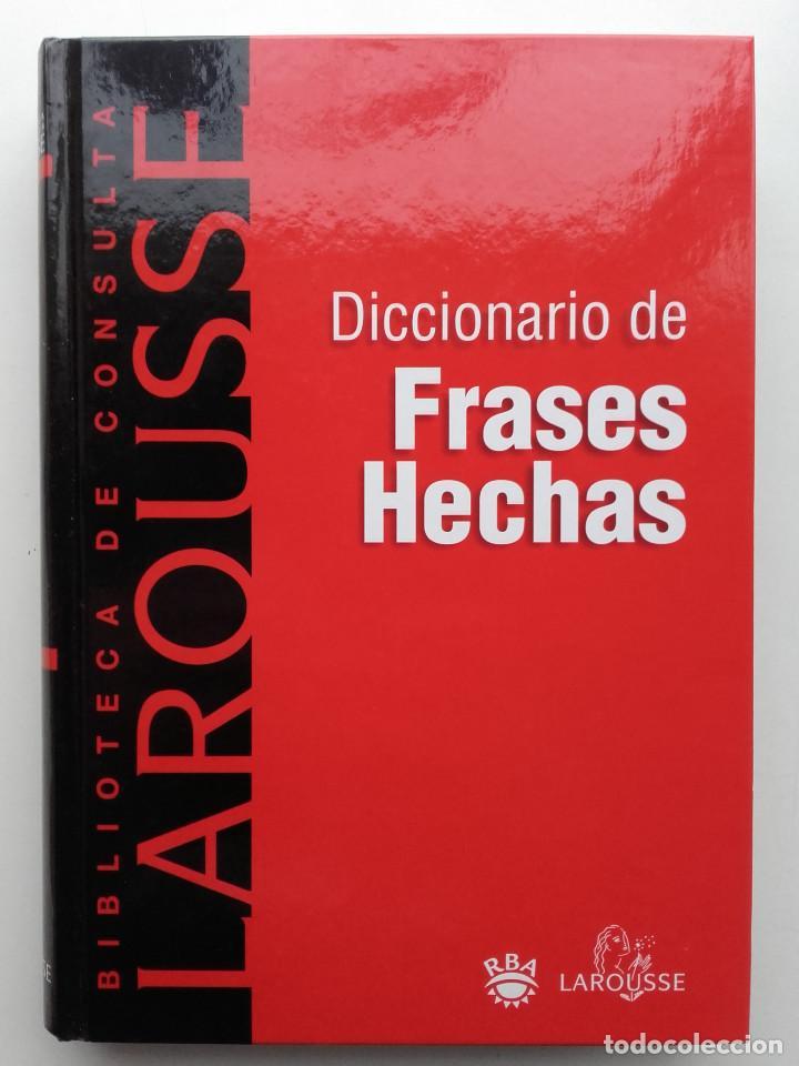 DICCIONARIO DE FRASES HECHAS - LAROUSSE - 2002 (Libros de Segunda Mano - Diccionarios)
