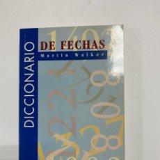 Diccionarios de segunda mano: DICCIONARIO DE FECHAS. MARTIN WALKER. MADRID, 1994. PAGS: 267. Lote 222420133