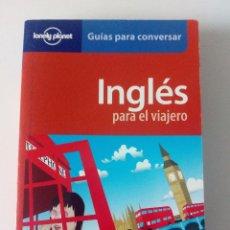 Diccionarios de segunda mano: INGLÉS PARA EL VIAJERO - GUÍA DE CONVERSACIÓN & DICCIONARIO - LONELY PLANET. Lote 222888755