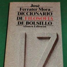 Diccionarios de segunda mano: DICCIONARIO DE FILOSOFÍA DE BOLSILLO - JOSÉ FERRATER MORA (LIBRO EN MUY BUEN ESTADO) AE945. Lote 223202058