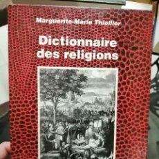 Diccionarios de segunda mano: DICTIONNAIRE DES RELIGIONS. MARGUERITE-MARIE THIOLLIER.. Lote 223513118