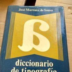 Libri di seconda mano: DICCIONARIO DE TIPOGRAFÍA Y DEL LIBRO. JOSÉ MARTÍNEZ DE SOUSA. Lote 224741811
