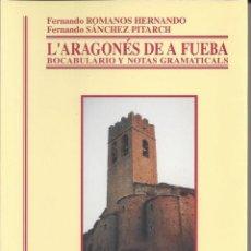 Livros em segunda mão: L'ARAGONES DE A FUEBA.FERNANDO ROMANOS HERNANDO Y FERNANDO SANCHEZ PITARCH. 1999. Lote 224887972