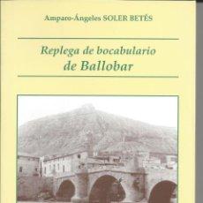 Libri di seconda mano: REPLEGA DE BOCABULARIO DE BALLOBAR. AMPARO SOLER BETES. 2004.. Lote 224889728