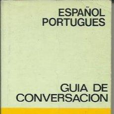 Diccionarios de segunda mano: GUIA DE CONVERSACION ESPAÑOL PORTUGUES. Lote 225005110