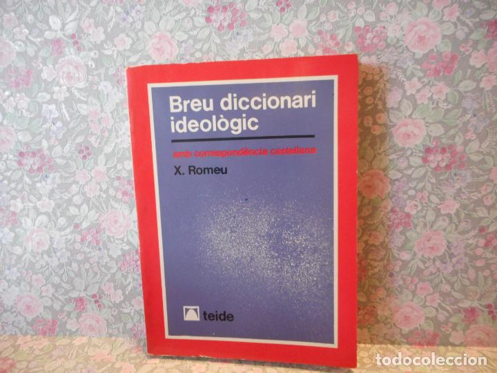 BREU DICCIONARI IDEOLÒGIC AMB CORRESPONDÈNCIA CASTELLANA. X. ROMEU. EDITORIAL TEIDE (Libros de Segunda Mano - Diccionarios)