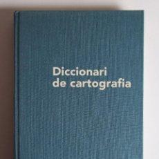 Diccionarios de segunda mano: DICCIONARI DE CARTOGRAFIA (CATALÁN) - FACULTAD DE GEOGRAFÍA. Lote 225910270