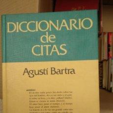 Libri di seconda mano: DICCIONARIO DE CITAS. AGUSTI BARTRA.. Lote 226020855
