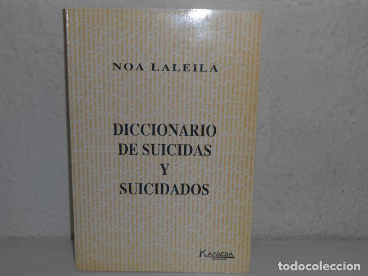 GRAN FORMATO 28,5 X 19 CM -DICCIONARIO DE SUICIDAS Y SUICIDADOS , NOA LALEILA - KAYDEDA (Libros de Segunda Mano - Diccionarios)