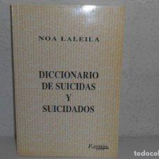 Diccionarios de segunda mano: GRAN FORMATO 28,5 X 19 CM -DICCIONARIO DE SUICIDAS Y SUICIDADOS , NOA LALEILA - KAYDEDA. Lote 226468685