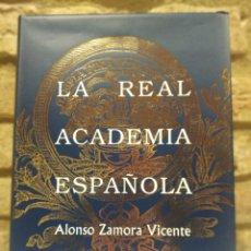 Diccionarios de segunda mano: HISTORIA DE LA REAL ACADEMIA ESPAÑOLA ALONSO ZAMORA VICENTE ESPASA CALPE 1999. Lote 226727174
