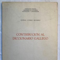 Diccionarios de segunda mano: CONTRIBUCIÓN AL DICCIONARIO GALLEGO. GALICIA - OTERO ÁLVAREZ ANÍBAL. Lote 227787766