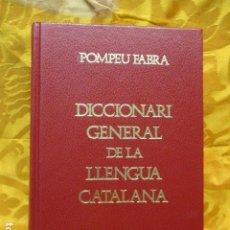 Libri di seconda mano: DICCIONARI GENERAL DE LA LLENGUA CATALANA. POMPEU FABRA. A. LOPEZ LLAUSÀS, EDITOR.. Lote 228992160