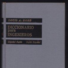 Diccionarios de segunda mano: DICCIONARIO PARA INGENIEROS POR LOUIS A. ROBB EDDIT. CONTINENTAL 1972 ESPAÑOL-INGLES. Lote 229960130