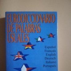 Diccionarios de segunda mano: EURODICCIONARIO DE PALABRAS USUALES. EDICIONES B. ESPAÑOL FRANÇAIS ENGLISH DEUSTSCH ITALIANO 1990.. Lote 231975735
