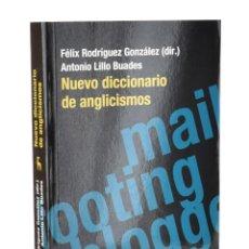 Diccionarios de segunda mano: NUEVO DICCIONARIO DE ANGLICISMOS - RODRÍGUEZ GONZÁLEZ, FÉLIX (DIR.) / LILLO BUADES, ANTONIO. Lote 257355305