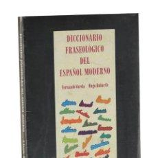 Diccionarios de segunda mano: DICCIONARIO FRASEOLÓGICO DEL ESPAÑOL MODERNO - VARELA, FERNANDO / KUBARTH, HUGO. Lote 257355325