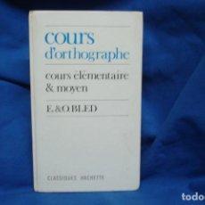 Diccionarios de segunda mano: COURS D´ORTHOGRAPHE - CLASSIQUES HACHETTE 1979. Lote 233377835