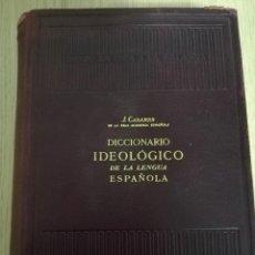 Diccionarios de segunda mano: DICCIONARIO IDEOLÓGICO DE LA LENGUA ESPAÑOLA. JULIO CASARES. 1959. Lote 234061400