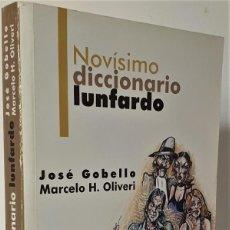 Diccionarios de segunda mano: NOVÍSIMO DICCIONARIO LUNFARDO - JOSÉ GOBELLO - MARCELO OLIVERI. Lote 235198065