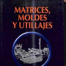 Diccionarios de segunda mano: MATRICES MOLDES Y UTILLAJES. Lote 235358365