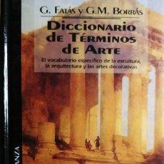 Diccionarios de segunda mano: DICCIONARIO DE TÉRMINOS DE ARTE / GUILLERMO FATÁS Y GONZALO M. BORRÁS. ALIANZA ; ED. DEL PRADO, 1993. Lote 235383570