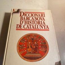 Libri di seconda mano: DICCIONARI BARCANOVA D'HISTORIA DE CATALUNYA. Lote 236370375