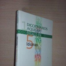 Diccionarios de segunda mano: DIGALO EN CINCO IDIOMAS, DICCIONARIOS AQUILEA (MAYO EDICIONES). Lote 236807425