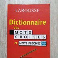 Diccionarios de segunda mano: DICTIONNAIRE DES MOTS CROISÉS ET FLÉCHÉS. LAROUSSE 2006. Lote 237075540