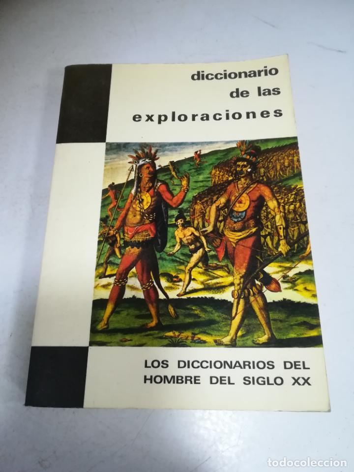 DICCIONARIO DE LAS EXPLORACIONES. DEL HOMBRE DEL SIGLO XX. 1º ED. 1970. PLAZA & JANES (Libros de Segunda Mano - Diccionarios)