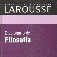 Diccionarios de segunda mano: BIBLIOTECA DE CONSULTA LAROUSSE: DICCIONARIO DE FILOSOFIA. A-DICC-253 ,2. Lote 237461655