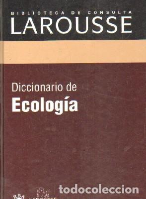 BIBLIOTECA DE CONSULTA LAROUSSE: DICCIONARIO DE ECOLOGIA. A-DICC-255 (Libros de Segunda Mano - Diccionarios)