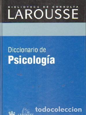 BIBLIOTECA DE CONSULTA LAROUSSE: DICCIONARIO DE PSICOLOGIA. A-DICC-256 (Libros de Segunda Mano - Diccionarios)