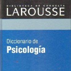 Diccionarios de segunda mano: BIBLIOTECA DE CONSULTA LAROUSSE: DICCIONARIO DE PSICOLOGIA. A-DICC-256. Lote 237462495