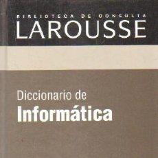 Diccionarios de segunda mano: BIBLIOTECA DE CONSULTA LAROUSSE: DICCIONARIO DE INFORMATICA. A-DICC-257 ,2. Lote 237462755