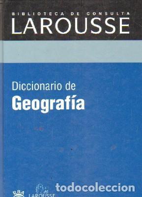 BIBLIOTECA DE CONSULTA LAROUSSE: DICCIONARIO DE GEOGRAFIA. A-DICC-258 ,2 (Libros de Segunda Mano - Diccionarios)