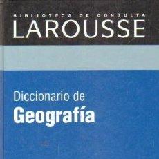 Diccionarios de segunda mano: BIBLIOTECA DE CONSULTA LAROUSSE: DICCIONARIO DE GEOGRAFIA. A-DICC-258 ,2. Lote 237463045