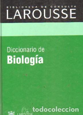 BIBLIOTECA DE CONSULTA LAROUSSE: DICCIONARIO DE BIOLOGIA. A-DICC-259 (Libros de Segunda Mano - Diccionarios)