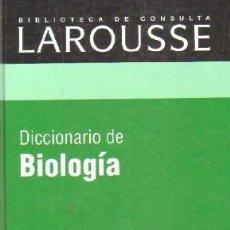 Diccionarios de segunda mano: BIBLIOTECA DE CONSULTA LAROUSSE: DICCIONARIO DE BIOLOGIA. A-DICC-259. Lote 237463165