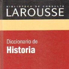 Diccionarios de segunda mano: BIBLIOTECA DE CONSULTA LAROUSSE: DICCIONARIO DE HISTORIA. A-DICC-261 ,2. Lote 237463535