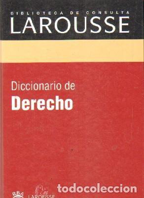 BIBLIOTECA DE CONSULTA LAROUSSE: DICCIONARIO DE DERECHO. A-DICC-263 ,2 (Libros de Segunda Mano - Diccionarios)