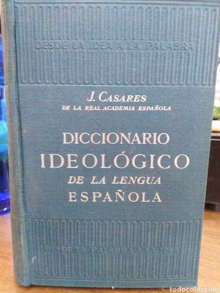 DICCIONARIO IDEOLOGICO DE LA LENGUA ESPAÑOLA-J.CASARES-EDITA GUSTAVO GILI 1942,BUEN ESTADO (Libros de Segunda Mano - Diccionarios)