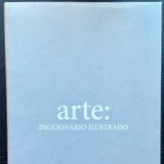 Diccionarios de segunda mano: ARTE: DICCIONARIO ILUSTRADO.. Lote 237501485