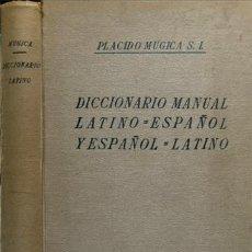Diccionarios de segunda mano: MÚGICA, PLÁCIDO. DICCIONARIO MANUAL LATINO-ESPAÑOL Y ESPAÑOL-LATINO. 1943.. Lote 237566065