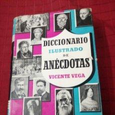 Diccionarios de segunda mano: DICCIONARIO ILUSTRADO DE ANÉCDOTAS. - VEGA, VICENTE. Lote 239504115