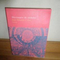 Libri di seconda mano: DICCIONARIO DE SIMBOLOS - JUAN EDUARDO CIRLOT - EDITORIAL SIRUELA - DISPONGO DE MAS LIBROS. Lote 241161560