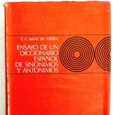 Diccionarios de segunda mano: SAINZ DE ROBLES: ENSAYO DE UN DICCIONARIO ESPAÑOL DE SINÓNIMOS Y ANTÓNIMOS - EL MEJOR PUBLICADO. Lote 241637350