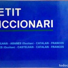 Libri di seconda mano: FREDERIC VERGÉS BARTAU - PETIT DIXCIONARI CASTELHAN ARANES (OCCITAN) CATALAN FRANCES ARANES (OCCITAN. Lote 241883255