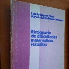Diccionarios de segunda mano: DICCIONARIO DE DIFICULTADES MATEMÁTICAS RESUELTAS. LUIS RODRIGUEZ. ILKOS-TAU. RÚSTICA. BUEN ESTADO. Lote 242298705